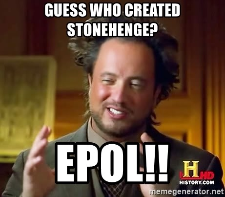 Ancient Aliens - Guess Who Created STONEHENGE? EPOL!!