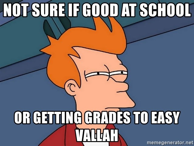 Futurama Fry - not sure if good at school or getting grades to easy Vallah