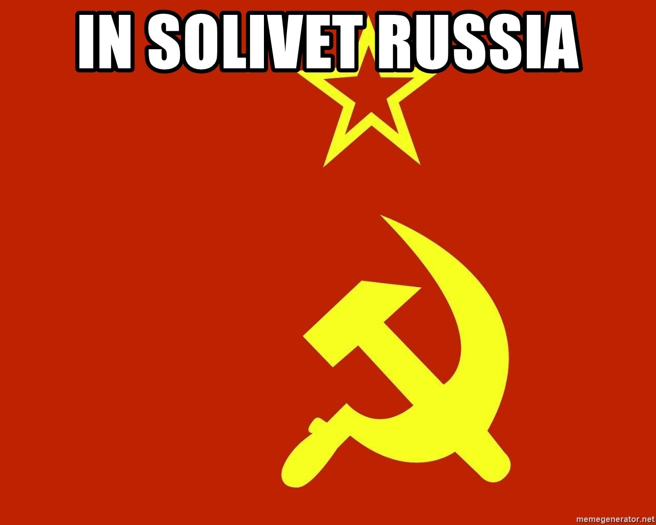In Soviet Russia - IN SOLIVET RUSSIA