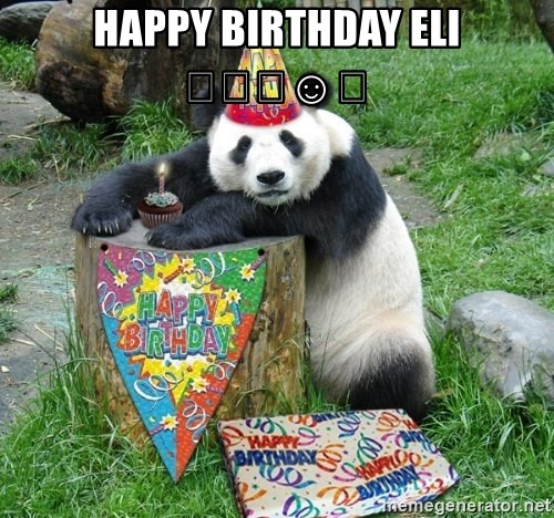 Happy Birthday Panda - HAPPY BIRTHDAY ELI 🎁🎉🎂☺😜