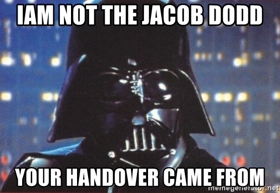 Darth Vader - iam not the jacob dodd your handover came from
