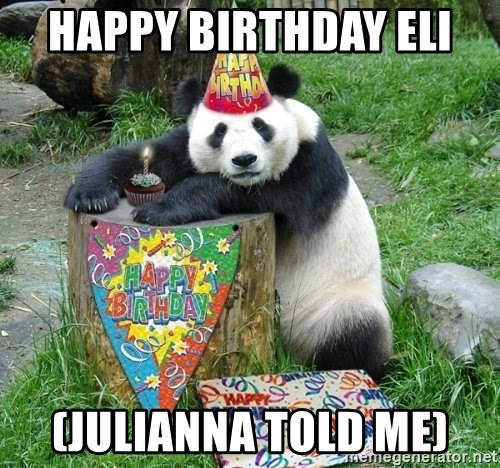 Happy Birthday Panda - HAPPY BIRTHDAY ELI  (JULIANNA TOLD ME)