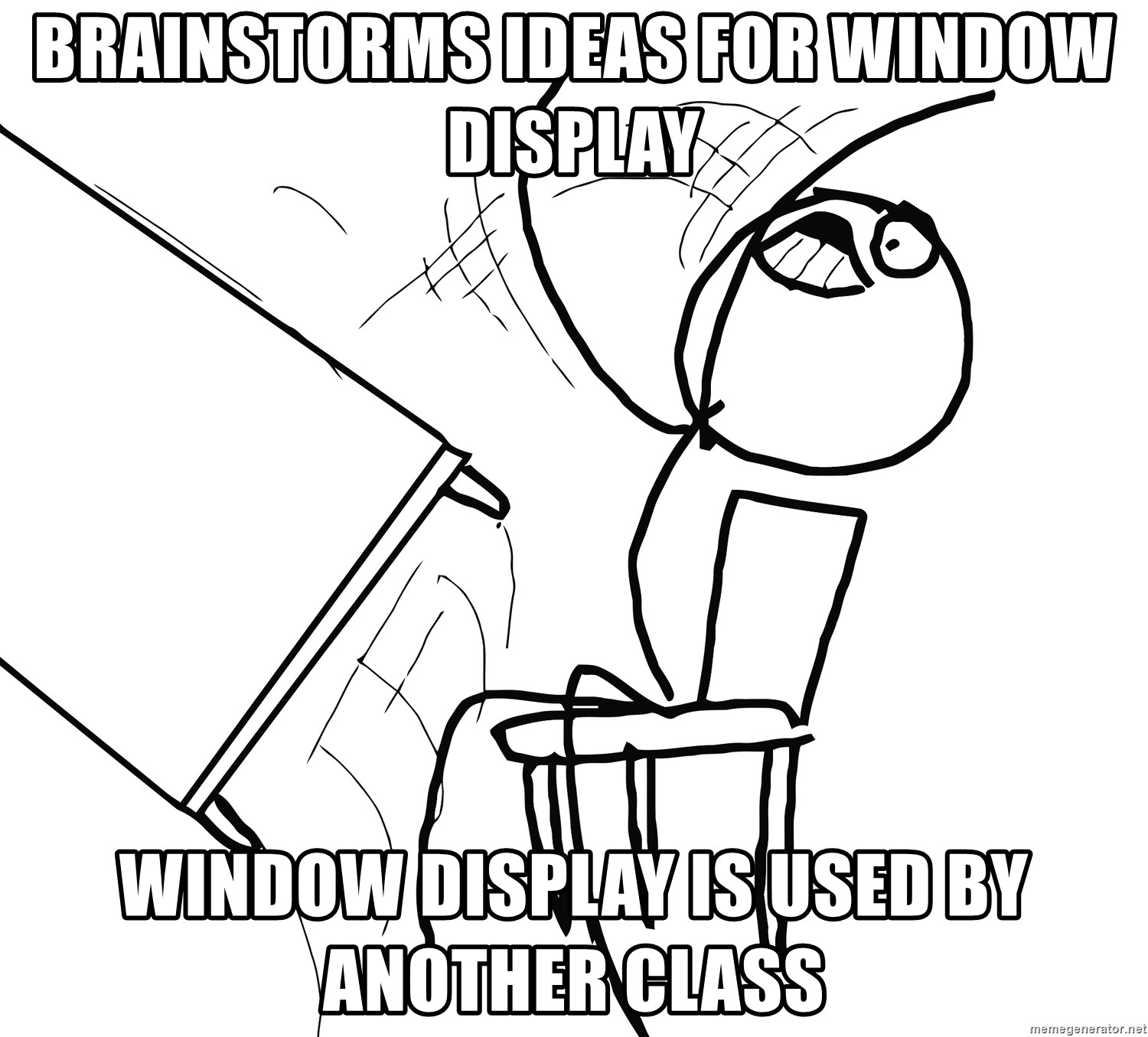Desk Flip Rage Guy - Brainstorms ideas for window display window display is used by another class
