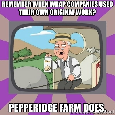 Pepperidge Farm Remembers FG - Remember when wrap companies used their own original work? pepperidge farm does.