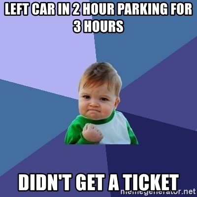 Success Kid - Left car in 2 hour parking for 3 hours Didn't get a ticket