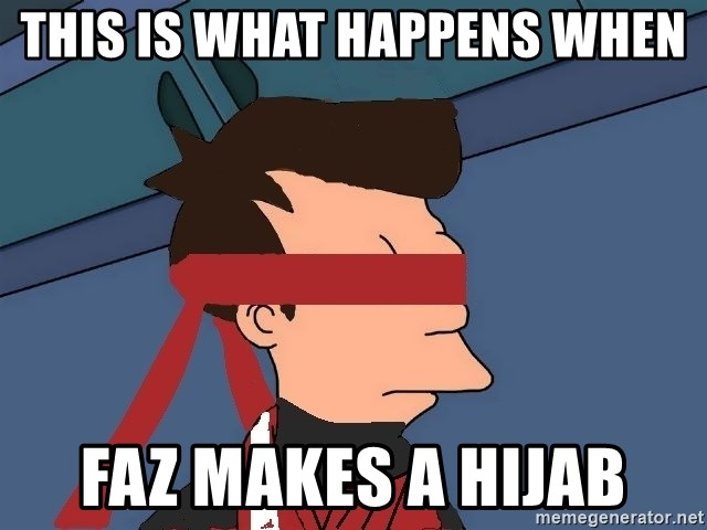 fryshi - THIS IS WHAT HAPPENS WHEN FAZ MAKES A HIJAB