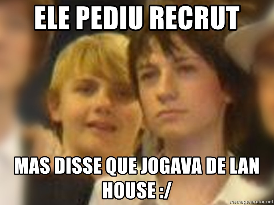 Thoughtful Child - ele pediu recrut mas disse que jogava de lan house :/