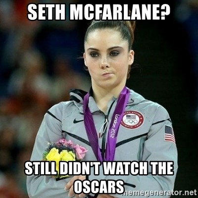 McKayla Maroney Not Impressed - seth mcfarlane? still didn't watch the oscars