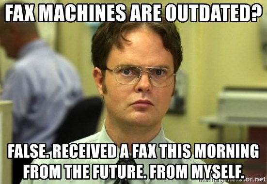 35497008 fax machines are outdated? false received a fax this morning from