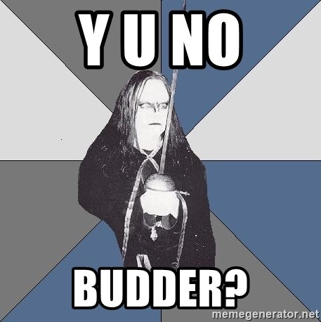 Black Metal Sword Kid - Y U NO BUDDER?