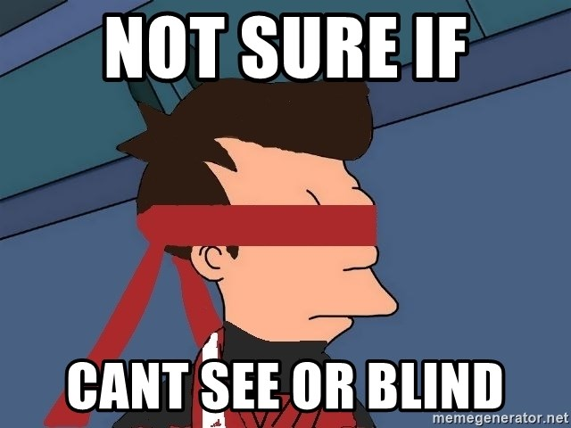 fryshi - NOT SURE IF CANT SEE OR BLIND