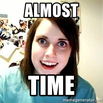 Overly Attached Girlfriend 2 - ALMOST TIME