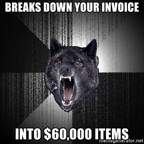 Insanity Wolf - BREAKS DOWN YOUR INVOICE INTO $60,000 ITEMS