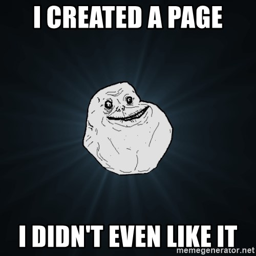 Forever Alone - I created a page I didn't even like it