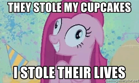 Crazy Pinkie Pie - they stole my cupcakes i stole their lives