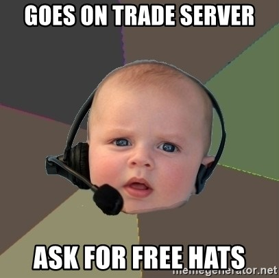 FPS N00b - Goes on trade server ask for free hats