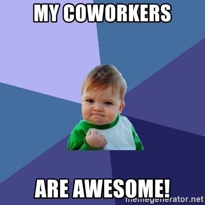 35528862 my coworkers are awesome! success kid meme generator