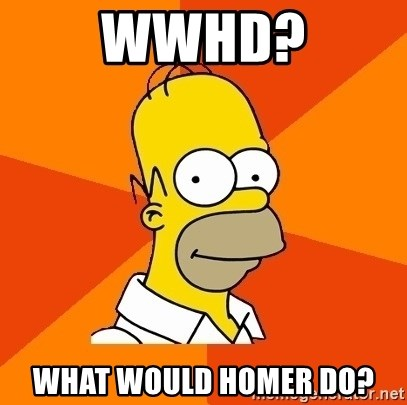 Homer Advice - WWHD? What would homer do?