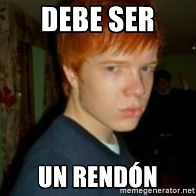 Flame_haired_Poser - DEBE SER  UN RENDÓN