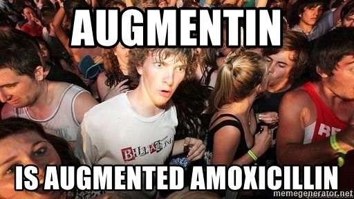 Sudden Realization Ralph - Augmentin is Augmented Amoxicillin