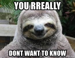 Sexual Sloth - you rreally dont want to know