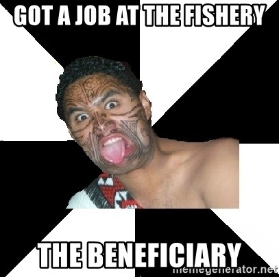 Maori Guy - Got a job at the fishery the beneficiary