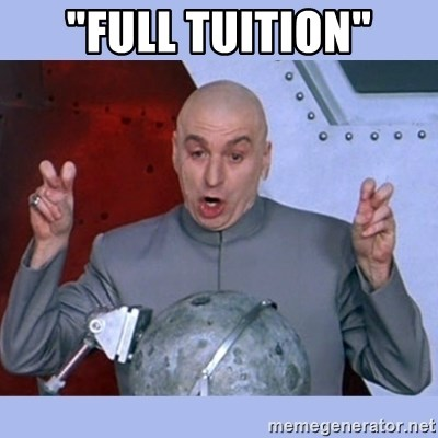 "Dr Evil meme - ""Full tuition"""