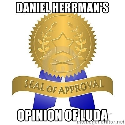official seal of approval - Daniel herrman's opinion of luda