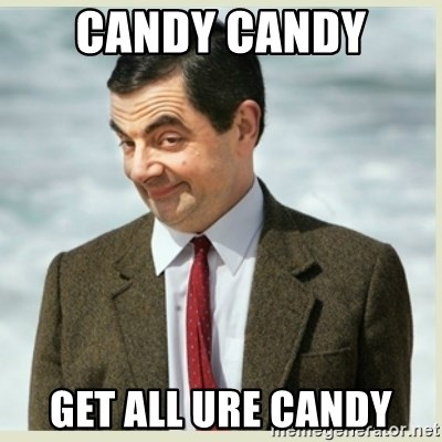 MR bean - CANDY CANDY  GET ALL URE CANDY