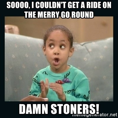 Raven Symone - SOOOO, I COULDN'T GET A RIDE ON THE MERRY GO ROUND DAMN STONERS!