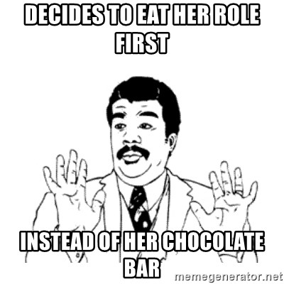 aysi - DECIDES TO EAT HER ROLE FIRST INSTEAD OF HER CHOCOLATE BAR