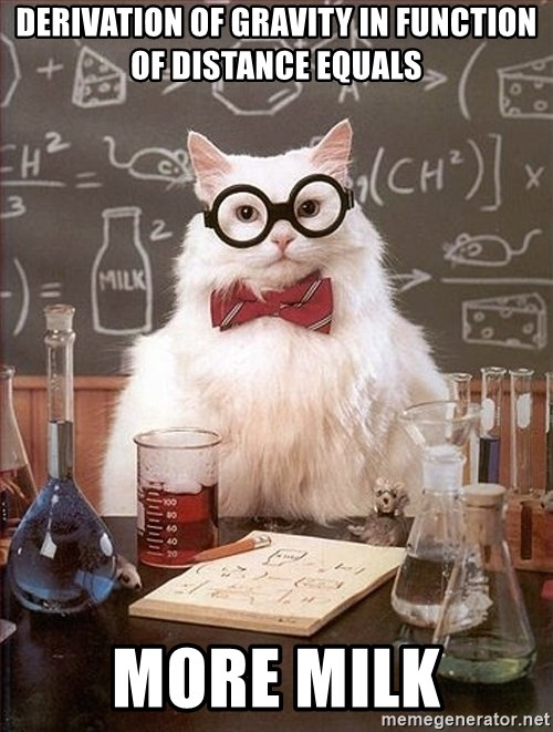 Science Cat - derivation of gravity in function of distance equals more milk