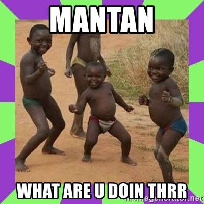 african kids dancing - MANTAN WHAT ARE U DOIN THRR