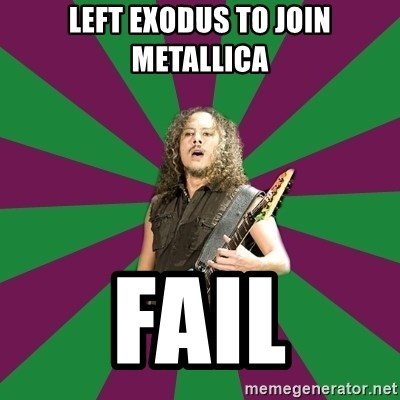 MegaKirk - LEFT EXODUS TO JOIN METALLICA FAIL