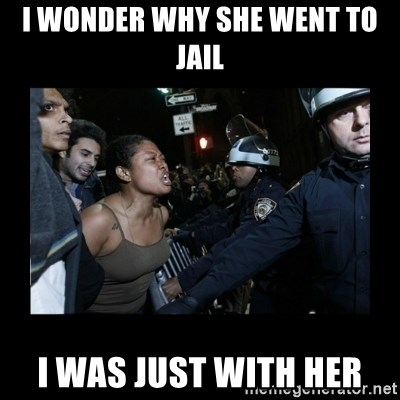 Black Woman and Cops - i wonder why she went to jail i was just with her