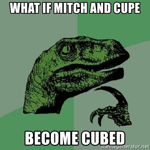 Philosoraptor - what if mitch and cupe become cubed