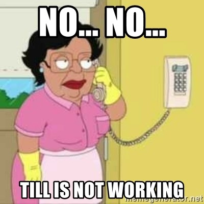 Family guy maid - No... No... Till is not working
