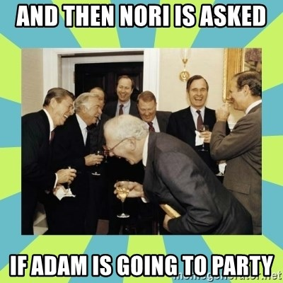 reagan white house laughing - and then nori is asked if adam is going to party