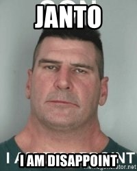 son i am disappoint - Janto I am disappoint