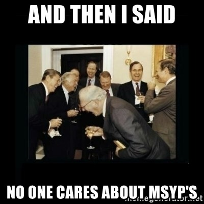 Rich Men Laughing - And then i said no ONE CARES ABOUT MSYP'S