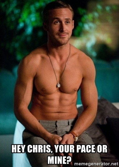 Shirtless Ryan Gosling -  Hey chris, Your pace or mine?