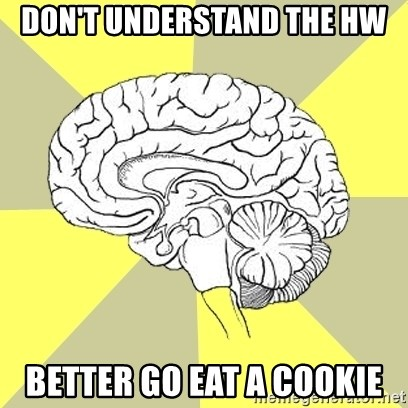 Traitor Brain - Don't understand the hw Better go eat a cookie