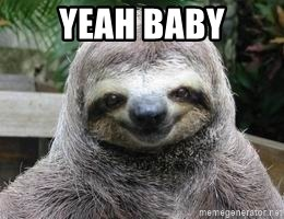 Sexual Sloth - YEAH BABY