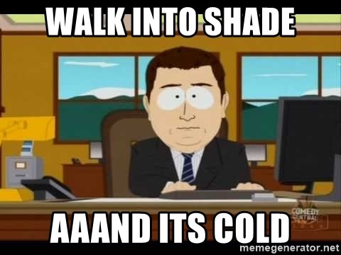 south park aand it's gone - walk into shade Aaand its cold