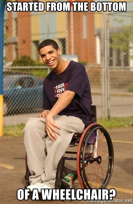 Drake Wheelchair - STARTED FROM THE BOTTOM OF A WHEELCHAIR?