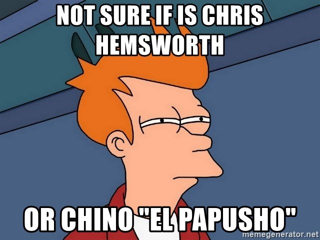 "Futurama Fry - Not sure if is Chris Hemsworth  or chino ""el papusho"""