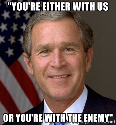 """George Bush - """"You're Either with us Or you're with the enemy"""""""