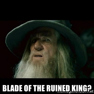no memory gandalf -  Blade of the ruined king?