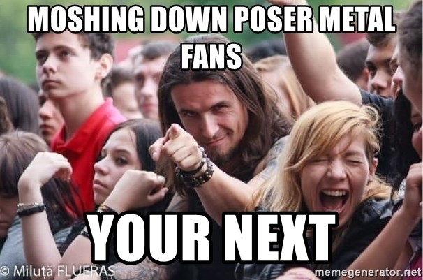 Ridiculously Photogenic Metalhead Guy - Moshing down poser metal fans your next