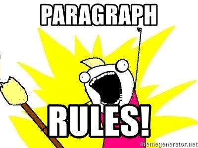 X ALL THE THINGS - PARAGRAPH RULES!